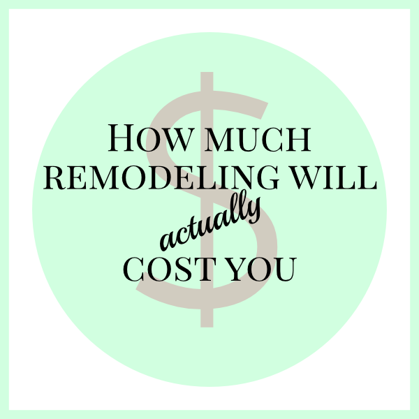 Details on what remodeling the kitchen, bathroom, living and family room, bedroom, and laundry room will cost and where the money goes!