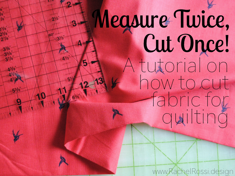 Measure Twice Cut Once A Tutorial On How To Cut Fabric