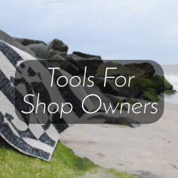 Tools for Quilt Shop Owners