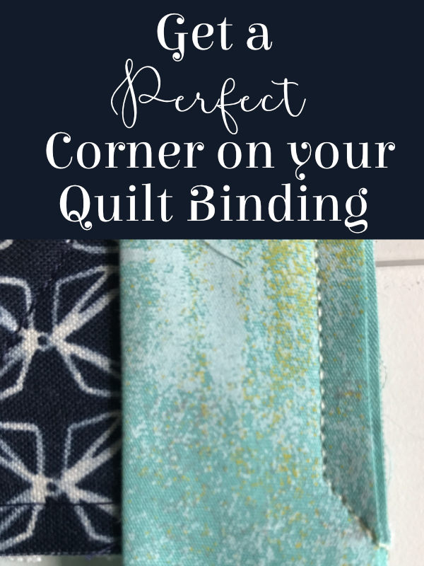 How to Get a Perfect Corner on Your Quilt Binding Tutorial